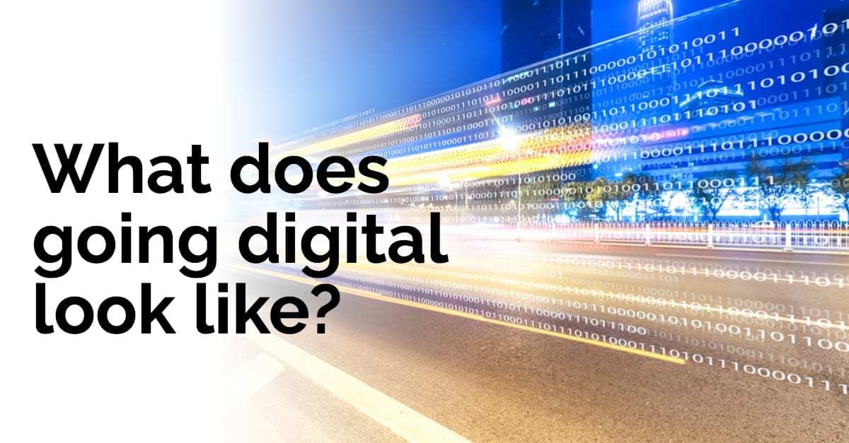 What does going digital look like